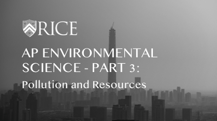 AP Environmental Science - Part 3: Pollution and Resources